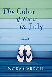 The Color of Water in July: A Novel