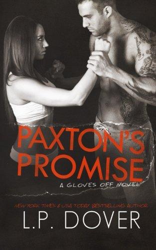 Paxton'S Promise (Gloves Off) (Volume 5)