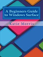A Beginners Guide to Windows Surface Front Cover