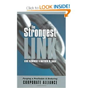 The Strongest Link: Forging a Profitable and Enduring Corporate Alliance Gene Slowinski and Matthew W. Sagal