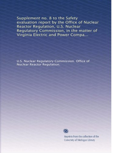 Supplement No. 8 To The Safety Evaluation Report By The Office Of Nuclear Reactor Regulation, U.S. Nuclear Regulatory Commission, In The Matter Of ... Units 1 And 2, Docket Nos. 50-338 And 50-339
