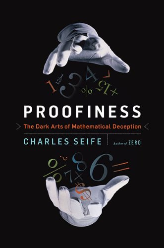 Image of Proofiness: The Dark Arts of Mathematical Deception