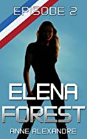 Elena Forest: Saison 1, �pisode 2 : roman lesbien