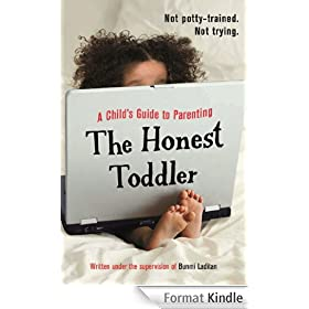 The Honest Toddler: A Child's Guide to Parenting (English Edition)