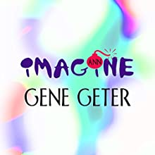 Imagine (       UNABRIDGED) by Gene Geter Narrated by Robert M. Clark