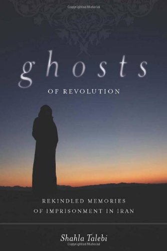 Ghosts of Revolution: Rekindled Memories of Imprisonment...