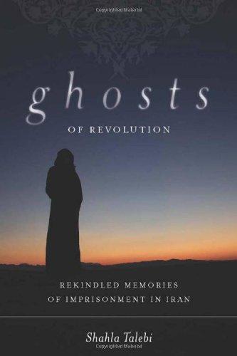 Ghosts of Revolution: Rekindled Memories of Imprisonment...