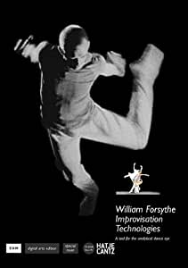 William Forsythe: Improvisation Technologies. A Tool for the Analytical Dance Eye