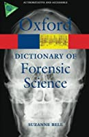 A Dictionary of Forensic Science (Oxford Paperback Reference) (Oxford Quick Reference)