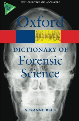 A Dictionary Of Forensic Science (Oxford Paperback Reference)