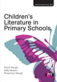 Children's Literature in Primary Schools (Transforming Primary QTS Series)