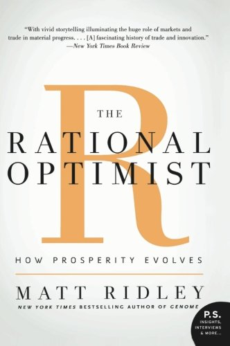 The Rational Optimist: How Prosperity Evolves (P.S.): Matt Ridley: 9780061452062: Amazon.com: Books
