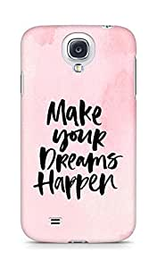 AMEZ make your dreams happen Back Cover For Samsung Galaxy S4