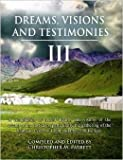 Dreams, Visions and Testimonies, Volume III
