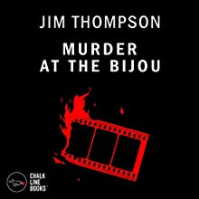 Murder at the Bijou (       UNABRIDGED) by Jim Thompson Narrated by Mike Dennis
