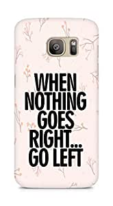 AMEZ when nothing goes right go left Back Cover For Samsung Galaxy S7 Edge
