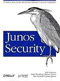 Junos Security [ペーパーバック] / Rob Cameron, Brad Woodberg, Patricio Giecco, Timothy Eberhard, James Quinn (著); Oreilly & Associates Inc (刊)
