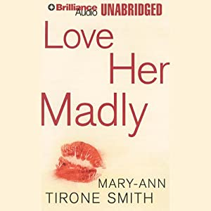 Love Her Madly | [Mary-Ann Tirone Smith]
