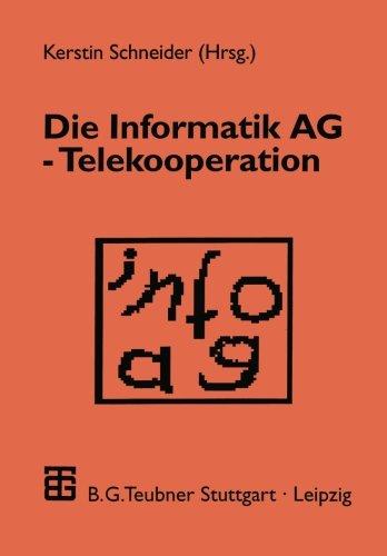 Die Informatik AG ― Telekooperation  [Schneider, Kerstin] (Tapa Blanda)