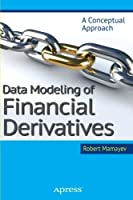 Data Modeling of Financial Derivatives: A Conceptual Approach ebook download