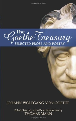 The Goethe Treasury Selected Prose and Poetry Dover Books on Literature and Drama