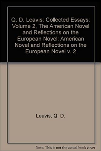 Q. D. Leavis: Collected Essays: Volume 2, The American Novel and Reflections on the European Novel: American Novel and Reflections on the European Novel v. 2
