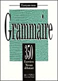 350 Exercices De Grammaire Niveau Debutant (French Edition) (2011550564) by J. Bady