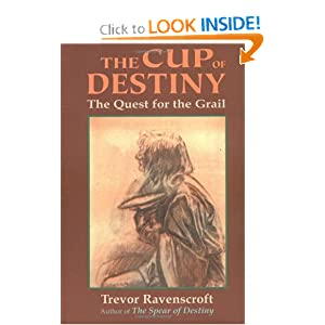 The Cup of Destiny: The Quest for the Grail Trevor Ravenscroft
