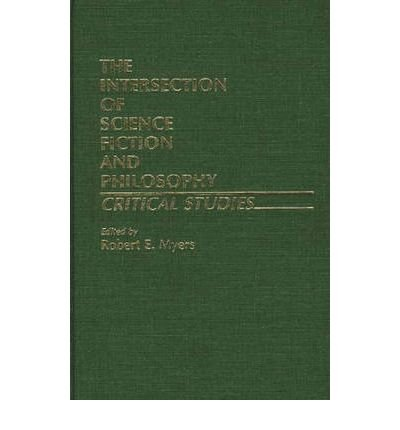 the-intersection-of-science-fiction-and-philosophy-critical-studies-the-intersection-of-science-fict