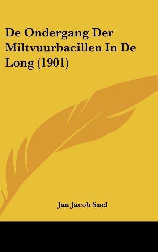 de Ondergang Der Miltvuurbacillen in de Long (1901)
