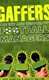 Phil Dampier Gaffers: The Wit and Wisdom of Football Managers