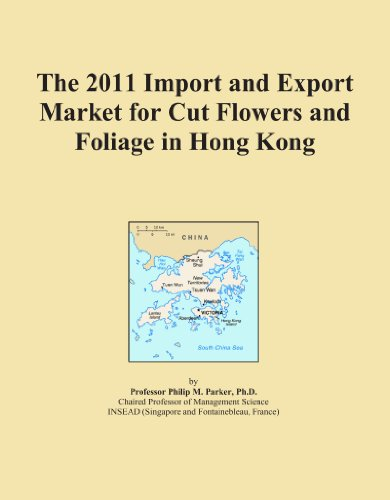 The 2011 Import and Export Market for Cut Flowers and Foliage in Hong Kong