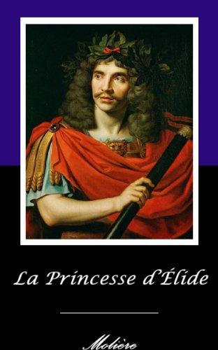 Jean-Baptiste Poquelin dit Molière - La Princesse d'Élide. (Annoté)