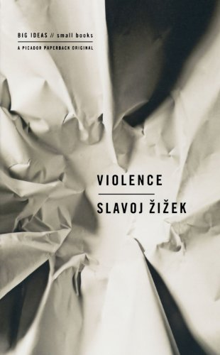 Violence: Six Sideways Reflections (Big Ideas/Small Books)