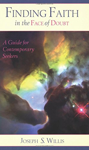 Finding Faith in the Face of Doubt: A Guide for Contemporary Seekers
