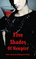 Five Shades of Vampire (How I Became A Vampire's Mate)