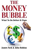 The Money Bubble: What to Do Before It Pops