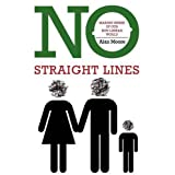 No Straight Lines: Making Sense of Our Non-linear Worldby Alan Moore