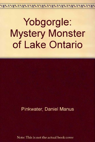 Yobgorgle: Mystery Monster of Lake Ontario
