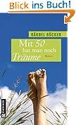 Mit 50 hat man noch Träume: Roman von Bärbel Böcker GRATIS