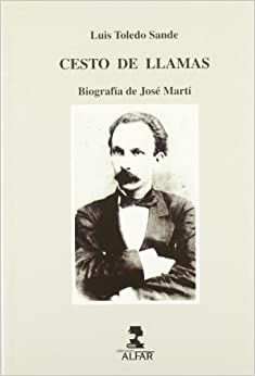 """Cesto de llamas: Biografia de Jose Marti (Serie """"Investigacion y"""