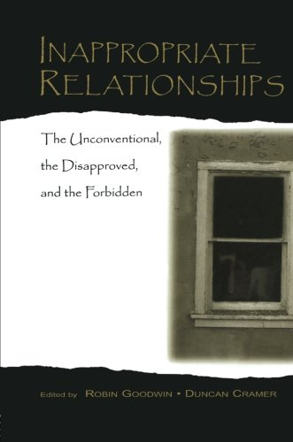 Inappropriate Relationships: the Unconventional, the Disapproved, and the Forbidden (LEA's Series on Personal Relationsh