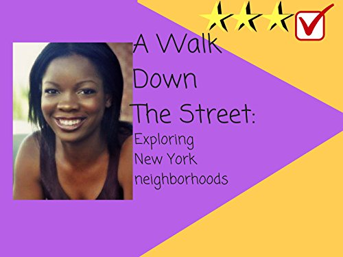 A Walk Down The Street: Exploring New York Neighborhoods - Season 1