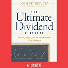 The Ultimate Dividend Playbook: Income, Insight and Independence for Today's Investor (       UNABRIDGED) by Josh Peters Narrated by Dean Sluyter