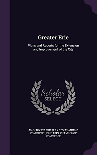 Greater Erie: Plans and Reports for the Extension and Improvement of the City