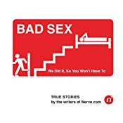Bad Sex: We Did It, So You Won't Have To | [Nerve.com]
