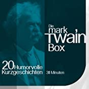 Die Mark Twain Box: 20 humorvolle Kurzgeschichten | [Mark Twain]