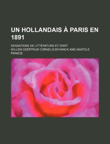 Un Hollandais à Paris en 1891; sensations de littérature et d'art