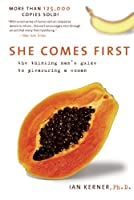 She Comes First: The Thinking Man's Guide to Pleasuring a Woman Front Cover
