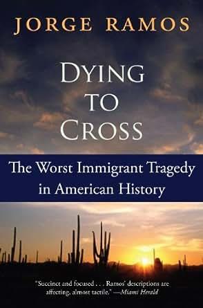 Amazon.com: Dying to Cross eBook: Jorge Ramos, Kristina Cordero